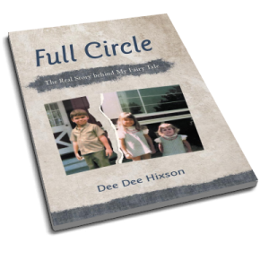 Full Circle : The Real Story Behind My Fairy Tale